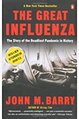 The Great Influenza: The Story of the Deadliest Pandemic in History by John M Barry (29-Oct-2009) Paperback Unknown Binding