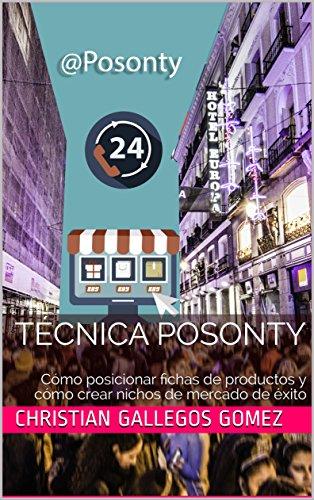 Técnica Posonty: Cómo posicionar fichas de productos y cómo crear nichos de mercado de éxito