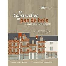 La construction en pan de bois: Au Moyen Âge et à la Renaissance