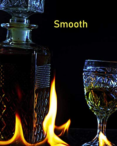 Smooth: Pre-Formatted Cocktail Recipe Organizer for Aspiring & Experienced Mixologists & Home Bartenders 150 Pages 8 x 10 inches Paperback