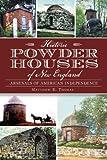 Historic Powder Houses of New England, Matthew Thomas, 1626192421