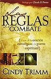 Reglas De Combate: El arte de la oracion estrategica y la guerra espiritual (Spanish Edition)