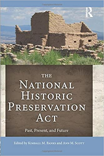 The National Historic Preservation Act Past Present And Future 1st Edition