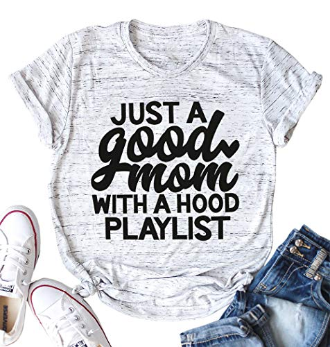 Just a Good Mom with A Hood Playlist T Shirt Top Women Funny Letter Print Shirt Short Sleeve Tee Size L (Light ()