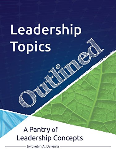 Leadership Topics Outlined: A Pantry of Leadership Concepts