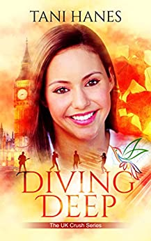Diving Deep (UK Crush Book 2) by [Hanes, Tani]