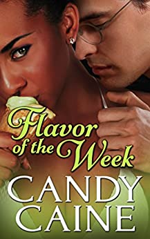 Flavor of the Week: An Interracial Romance by [Caine, Candy]