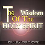 The Wisdom of the Holy Spirit | Shannon C. Cook