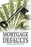Mortgage Defaults, Tom Duncan, 1438938470