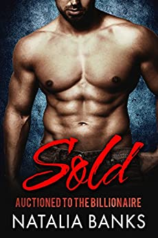 SOLD: Auctioned to the Billionaire (Steele Series Book 1) by [Banks, Natalia]