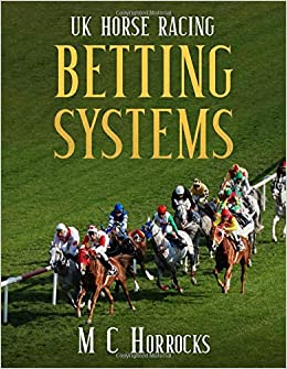 British horse racing betting systems greyhound types of betting
