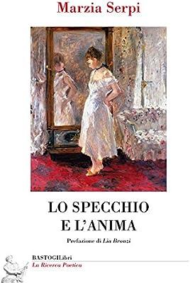 Lo specchio e lanima (La ricerca poetica): Amazon.es: Serpi ...