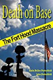 Death on Base: The Fort Hood Massacre (North Texas Crime and Criminal Justice Series)