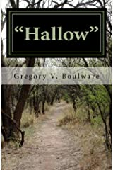 """""""Hallow"""": ~A Sojourn Into Now and Then~ Paperback"""