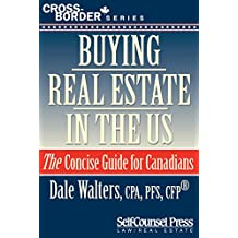 Buying Real Estate in the US: The Concise Guide for Canadians (Cross-Border Series)