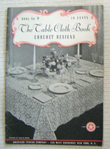 The Table Cloth Book (Crochet Designs, Book No. 9)