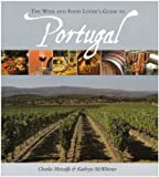 The Wine and Food Lover's Guide to Portugal, Charles Metcalfe, Kathryn McWhirter, 0955706904