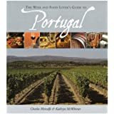 The Wine and Food Lover's Guide to Portugal