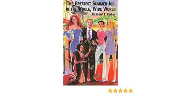 The Greatest Summer Job in the Whole Wide World