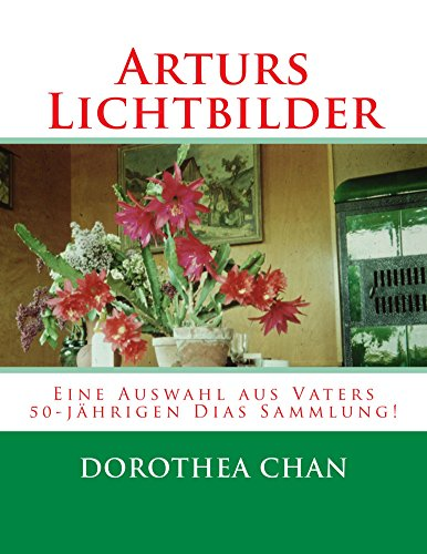 Arturs Lichtbilder: Eine Auswahl aus Vaters 50-jährigen Dias Sammlung! (German Edition) (Geschenk-auswahl)