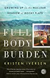 img - for Full Body Burden: Growing Up in the Nuclear Shadow of Rocky Flats book / textbook / text book
