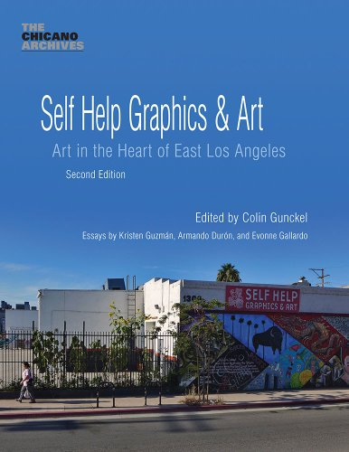 Self Help Graphics & Art: Art In The Heart Of East Los Angeles, Second Edition (The Chicano Archives, Volume 1)