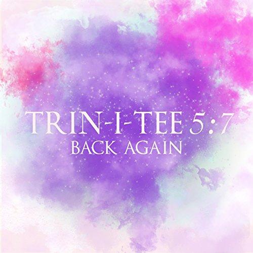 Trin-I-Tee 5:7 - Back Again (2018)