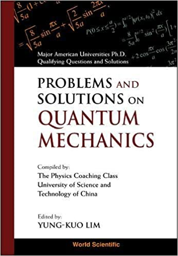 Problems and solutions on quantum mechanics major american problems and solutions on quantum mechanics major american universities ph d qualifying questions and solutions 1st edition fandeluxe Images