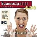 Business Spotlight Audio - Talking about emotions. 5/2013: Business-Englisch lernen Audio - Über Gefühle sprechen Hörbuch von  div. Gesprochen von:  div.