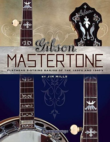 Gibson Mastertone: Flathead 5-String Banjos of the 1930s and 1940s by Jim Mills - 8 Gibson String