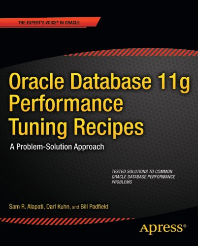Oracle Database 11g Performance Tuning Recipes: A Problem-Solution Approach (Expert's Voice in Oracle) Pdf