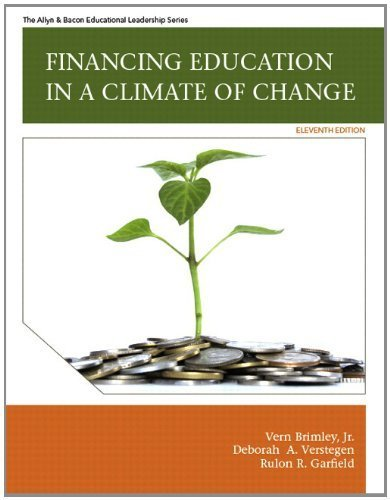 Financing Education in a Climate of Change Plus MyEdLeadershipLab [11th Edition] by Brimley Jr., Vern R., Verstegen, Deborah A., Garfield, Rulon [Pearson,2012] [Hardcover] 11TH EDITION