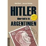 """Hitler �berlebte in Argentinienvon """"Abel Basti"""""""