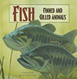 Fish: Finned and Gilled Animals (Amazing Science: Animal Classification)
