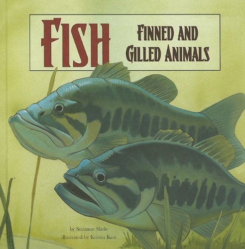 Fish: Finned and Gilled Animals (Amazing Science: Animal Classification) ebook