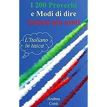 I 200 Proverbi e Modi di dire italiani più usati: L'Italiano in tasca (Italian Edition)