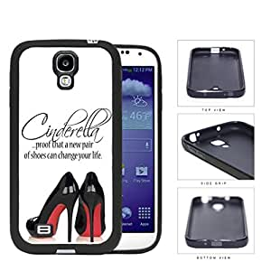 A New Pair Of Shoes Cinderella Quote Rubber Silicone TPU Cell Phone Case Samsung Galaxy S4 SIV I9500