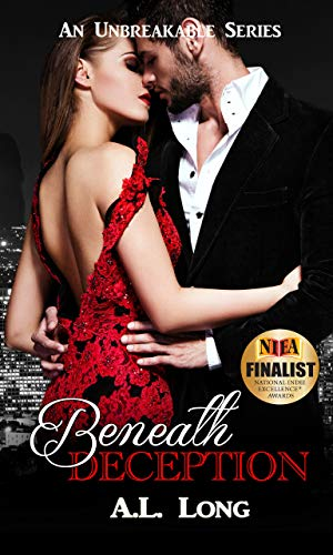 Book: Beneath Deception (An Unbreakable Series) Romantic Suspense by A.L. Long
