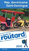 Guide du routard. République dominicaine, Saint-Domingue. 2010 par Guide du Routard