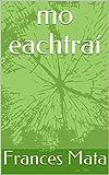 mo eachtraí (Irish Edition)