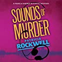 Sounds of Murder Audiobook by Patricia Rockwell Narrated by Jean Ruda Habrukowich