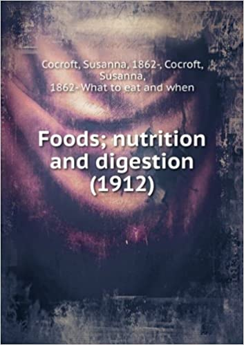 Foods; nutrition and digestion. by Susanna Cocroft