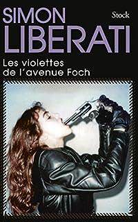 Les violettes de l'avenue Foch, Liberati, Simon
