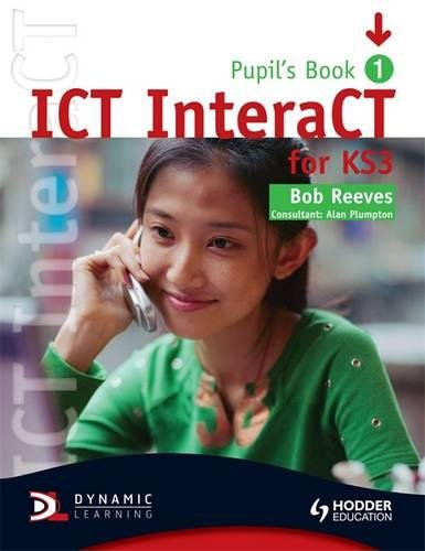 ICT InteraCT for Key Stage 3: Year 7: Bob Reeves: 9780340940976 ...