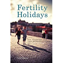 Fertility Holidays: IVF Tourism and the Reproduction of Whiteness
