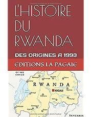L'HISTOIRE DU RWANDA: DES ORIGINES A 1993