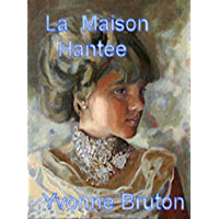 La Maison Hantee (La Maison Hantee book 1) (French Edition)