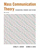 img - for Mass Communication Theory: Foundations, Ferment, and Future (with InfoTrac) (Wadsworth Series in Mass Communication and Journalism) book / textbook / text book