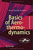 Basics of Aerothermodynamics : Second, Revised Edition, Hirschel, Ernst-Heinrich, 3319143727