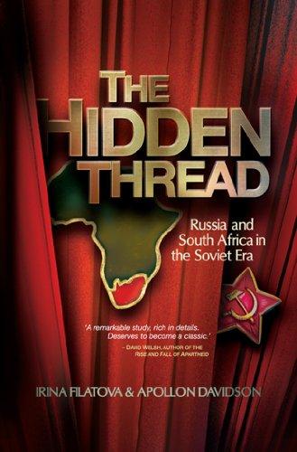 The Hidden Thread  Russia and South Africa in the Soviet Era by  Filatova dd8fc6fcb61b0